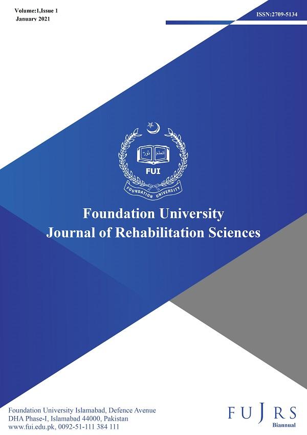 Foundation University Journal of Rehabilitation Sciences Volumn 1 Issue 1 January 2021 ISSN Print 2709-5134 Foundation University Islamabad
